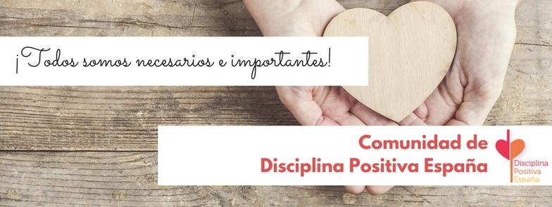 Todos-somos-necesarios-e-importantes Disciplina Positiva